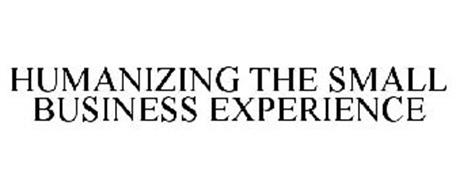 HUMANIZING THE SMALL BUSINESS EXPERIENCE