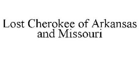 LOST CHEROKEE OF ARKANSAS AND MISSOURI