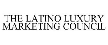 THE LATINO LUXURY MARKETING COUNCIL