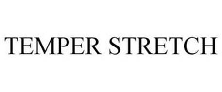TEMPER STRETCH