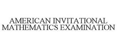 AMERICAN INVITATIONAL MATHEMATICS EXAMINATION