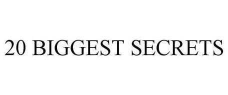 20 BIGGEST SECRETS