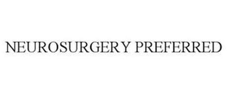 NEUROSURGERY PREFERRED