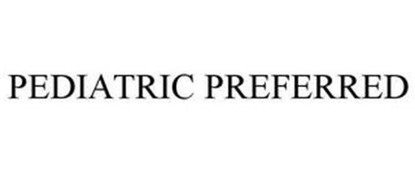 PEDIATRIC PREFERRED