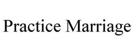 PRACTICE MARRIAGE