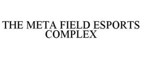THE META FIELD ESPORTS COMPLEX