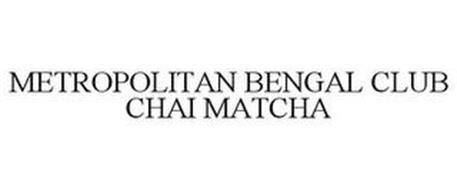 METROPOLITAN BENGAL CLUB CHAI MATCHA