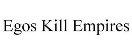 EGOS KILL EMPIRES