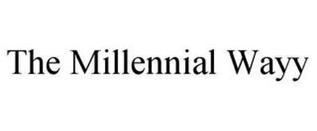THE MILLENNIAL WAYY
