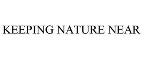KEEPING NATURE NEAR