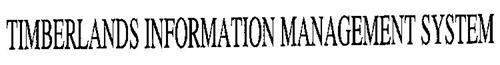 TIMBERLANDS INFORMATION MANAGEMENT SYSTEM