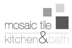 MOSAIC TILE KITCHEN & BATH