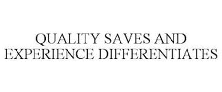 QUALITY SAVES AND EXPERIENCE DIFFERENTIATES
