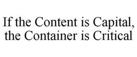 IF THE CONTENT IS CAPITAL, THE CONTAINER IS CRITICAL