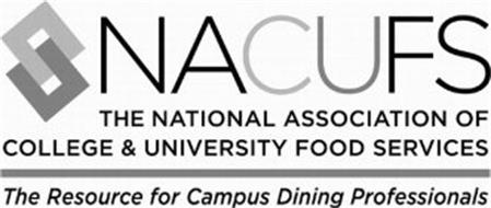 NACUFS THE NATIONAL ASSOCIATION OF COLLEGE & UNIVERSITY FOOD SERVICES THE RESOURCE FOR CAMPUS DINING PROFESSIONALS