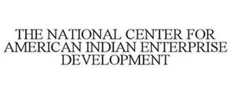 THE NATIONAL CENTER FOR AMERICAN INDIANENTERPRISE DEVELOPMENT