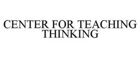 CENTER FOR TEACHING THINKING