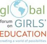 GLOBAL FORUM ON GIRLS' EDUCATION CREATING A WORLD OF POSSIBILITIES