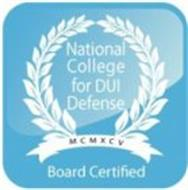 NATIONAL COLLEGE FOR DUI DEFENSE MCMXCV BOARD CERTIFIED