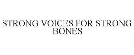 STRONG VOICES FOR STRONG BONES