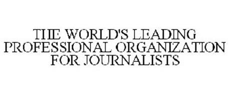 THE WORLD'S LEADING PROFESSIONAL ORGANIZATION FOR JOURNALISTS