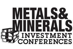 METALS & MINERALS INVESTMENT CONFERENCES