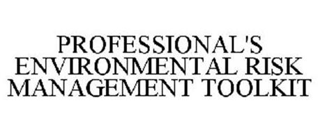 PROFESSIONAL'S ENVIRONMENTAL RISK MANAGEMENT TOOLKIT