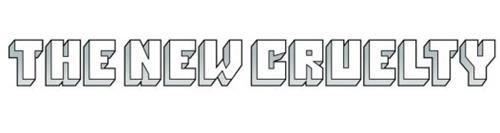 THE NEW CRUELTY