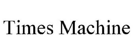 TIMES MACHINE