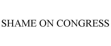SHAME ON CONGRESS