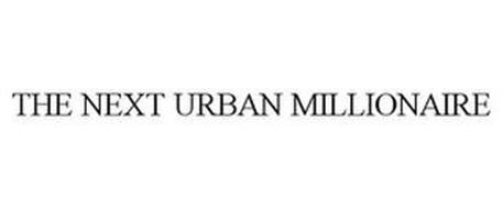 THE NEXT URBAN MILLIONAIRE