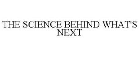 THE SCIENCE BEHIND WHAT'S NEXT