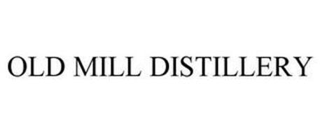OLD MILL DISTILLERY