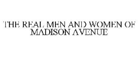 THE REAL MEN AND WOMEN OF MADISON AVENUE