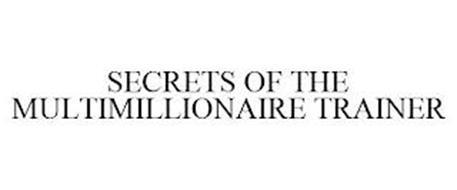 SECRETS OF THE MULTIMILLIONAIRE TRAINER
