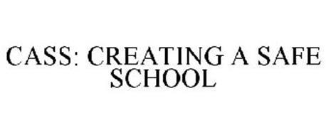 CASS: CREATING A SAFE SCHOOL