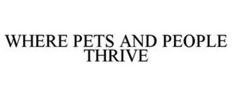 WHERE PETS AND PEOPLE THRIVE