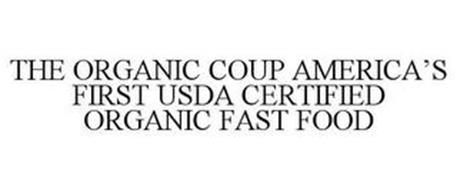 THE ORGANIC COUP AMERICA'S FIRST USDA CERTIFIED ORGANIC FAST FOOD