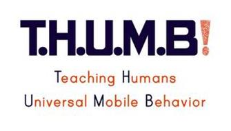 T.H.U.M.B! TEACHING HUMANS UNIVERSAL MOBILE BEHAVIOR