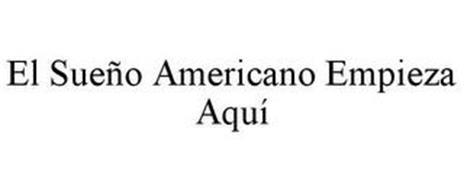 EL SUEÑO AMERICANO EMPIEZA AQUÍ