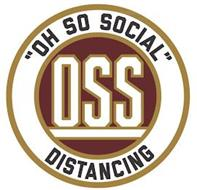 """OH SO SOCIAL"" OSS DISTANCING"