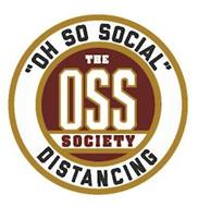"""OH SO SOCIAL"" THE OSS SOCIETY DISTANCING"