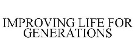IMPROVING LIFE FOR GENERATIONS