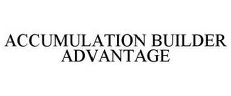 ACCUMULATION BUILDER ADVANTAGE