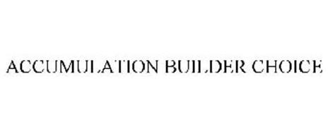 ACCUMULATION BUILDER CHOICE
