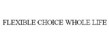 FLEXIBLE CHOICE WHOLE LIFE
