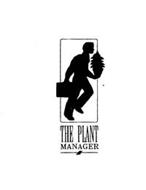 THE PLANT MANAGER