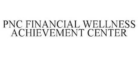 PNC FINANCIAL WELLNESS ACHIEVEMENT CENTER
