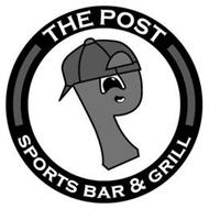 P THE POST SPORTS BAR & GRILL