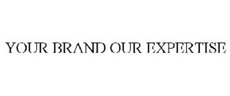 YOUR BRAND OUR EXPERTISE